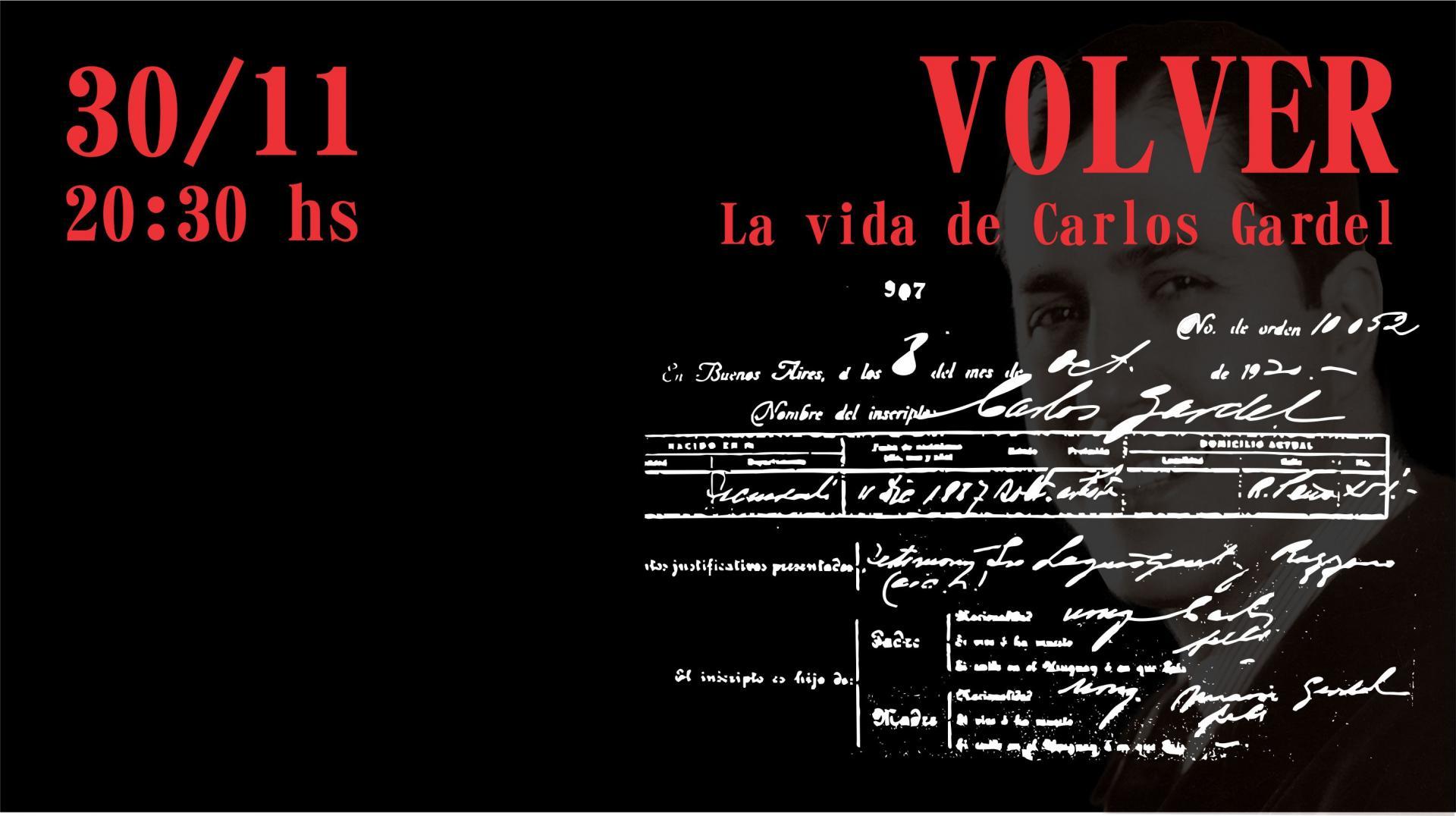 Volver. La vida de Carlos Gardel