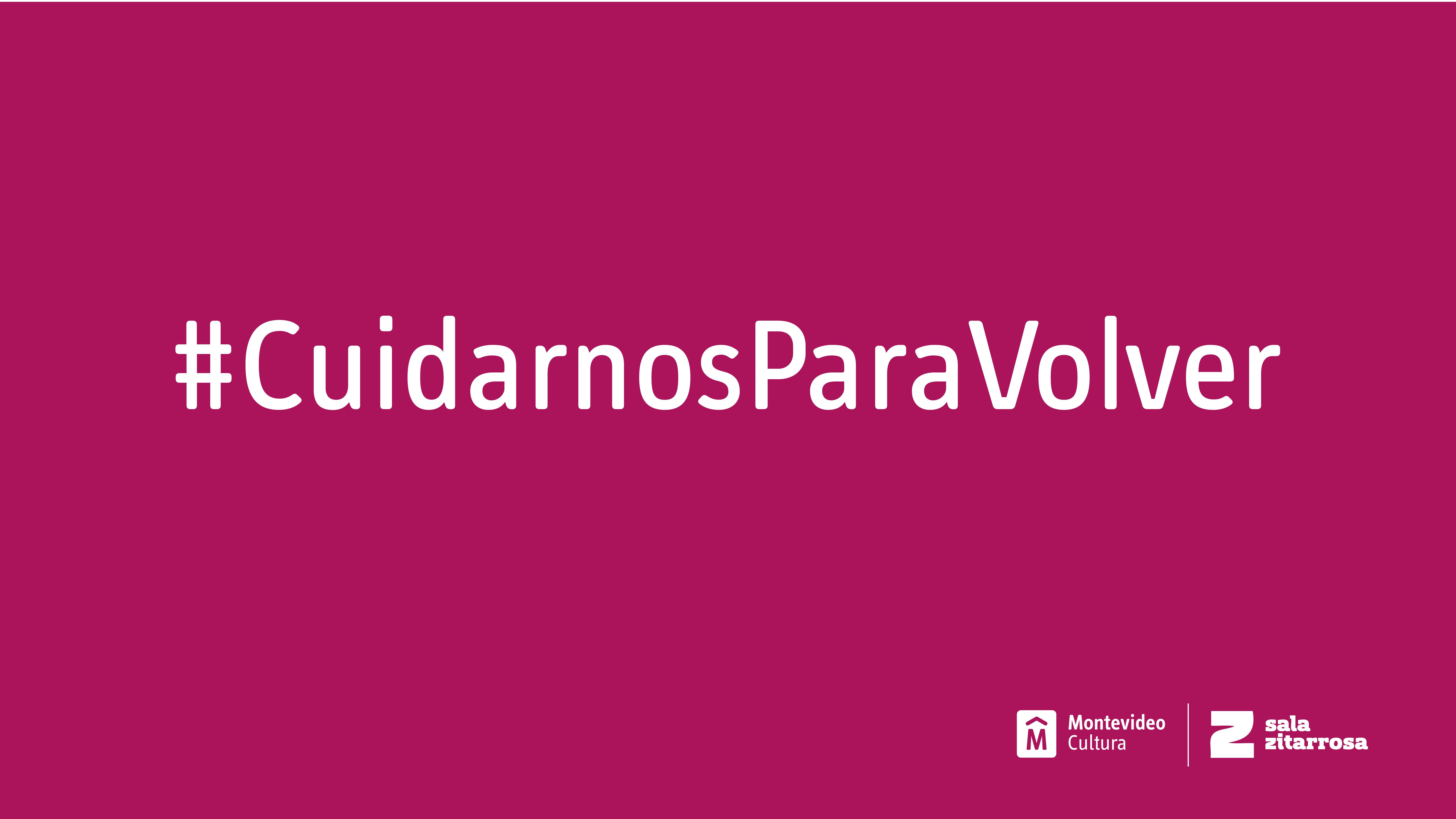 #CuidarnosParaVolver